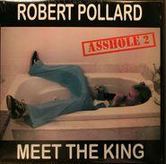 Robert Pollard, Meet The King: Asshole 2 (LP)