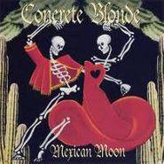 Concrete Blonde, Mexican Moon (CD)