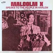 Malcolm X, Malcolm X Speaks To The People In Harlem (Excerpts)