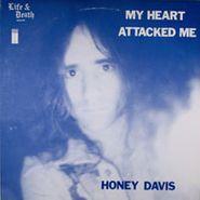 Honey Davis, My Heart Attacked Me