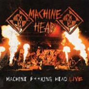 Machine Head, Machine F**king Head Live (CD)