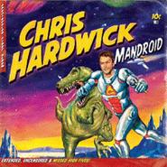 Chris Hardwick, Mandroid (CD)