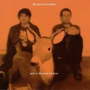 The Moore Brothers, Now Is The Time For Love (CD)