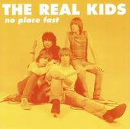 The Real Kids, No Place Fast (CD)