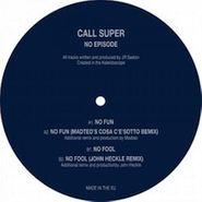 "Call Super, No Episode (12"")"