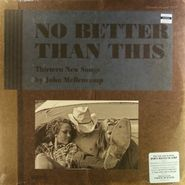 John Mellencamp, No Better Than This (LP)