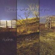 The Number Twelve Looks Like You, Nuclear Sad Nuclear (CD)