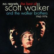 Scott Walker, No Regrets: The Best Of Scott Walker And The Walker Brothers - 1965 - 1976 (CD)