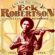Eck Robertson, Old-Time Texas Fiddler (CD)