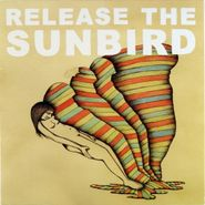 "Release the Sunbird, On Your Own / You Can't Fool My Baby (7"")"