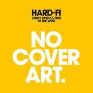 Hard-Fi, Once Upon A Time In The West (CD)