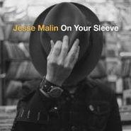 Jesse Malin, On Your Sleeve (CD)