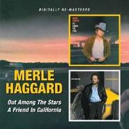 Merle Haggard, Out Among The Stars / A Friend In California (CD)