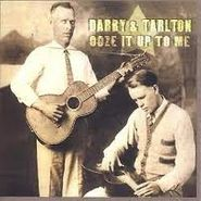 Darby & Tarlton, Ooze It Up To Me (CD)
