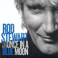 Rod Stewart, Once In A Blue Moon: The Lost Album (CD)
