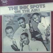 The Ink Spots, On the Air! (CD)