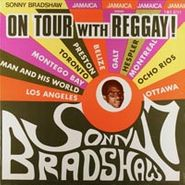 Sonny Bradshaw 7, On Tour With Reggay!