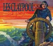 Les Claypool, Of Whales And Woe (CD)
