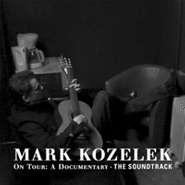Mark Kozelek, On Tour: A Documentary - The Soundtrack (CD)