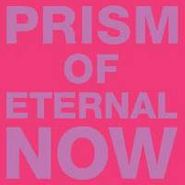 White Rainbow, Prism Of Eternal Now (CD)