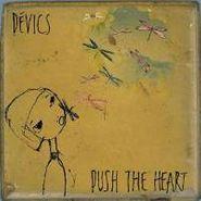 Devics, Push the Heart (CD)