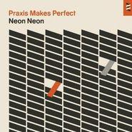 Neon Neon, Praxis Makes Perfect (LP)