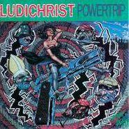 Ludichrist, Powertrip