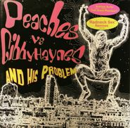 """Peaches, Peaches vs. Gibby Haynes And His Problem (12"""")"""