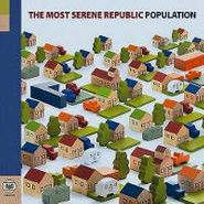 The Most Serene Republic, Population (CD)