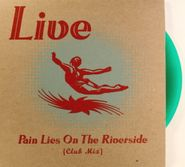"""Live, Pain Lies On The Riverside (Club Mix) [Friends Of Live Holiday Gift/Green Vinyl] (7"""")"""