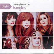 The Bangles, Playlist: The Very Best Of The Bangles (CD)