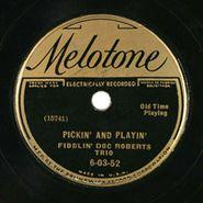 Fiddlin' Doc Roberts Trio, Pickin' And Playin' / Hot Corn