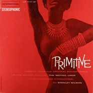 "Stanley Wilson, Primitive Themes From The Original Soundtrack Of The Motion Picture ""The Mating Urge"""