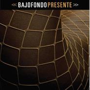 Bajofondo, Presente (CD)
