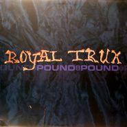 Royal Trux, Pound For Pound (LP)