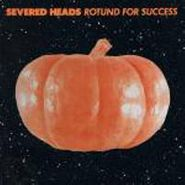 Severed Heads, Rotund For Success (CD)