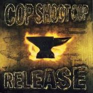 Cop Shoot Cop, Release (CD)