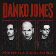 Danko Jones, Rock And Roll Is Black And Blue (CD)