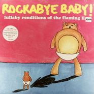 Rockabye Baby!, Rockabye Baby: Lullaby Renditions of The Flaming Lips [Black Friday 2012] (LP)