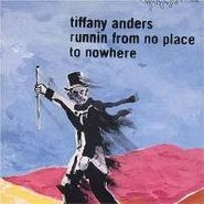 Tiffany Anders, Running From No Place To Nowhere (CD)