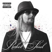 Kid Rock, Rebel Soul (CD)