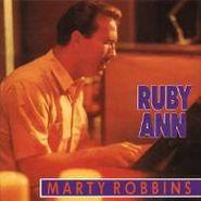 Marty Robbins, Ruby Ann: Rockin' Rollin Robbins Vol. 3 (CD)