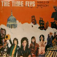 The Time Flys, Rebels Of Babylon (LP)