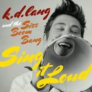 k.d. lang, Sing It Loud (CD)