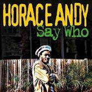 Horace Andy, Say Who (CD)
