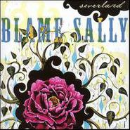 Blame Sally, Severland [Home Grown] (CD)