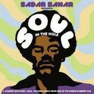 Various Artists, Sadar Bahar Presents Soul In The Hole (CD)