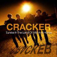 Cracker, Sunrise In The Land Of Milk And Honey (CD)