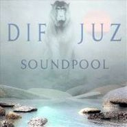 Dif Juz, Soundpool (CD)
