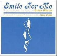 Gary Usher, Smile For Me: A Symphonic Tribute To Brian Wilson (CD)